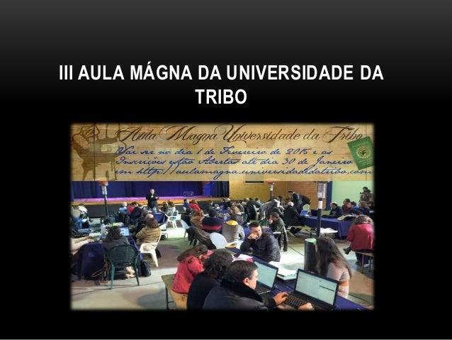 III AULA MÁGNA DA UNIVERSIDADE DA TRIBO