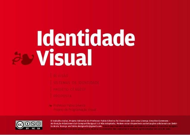 Identidade4 Visual    |   revisão    |   sistemas de identidade    |   projeto ceagesp    |   proposta   4 Professor Fabio...