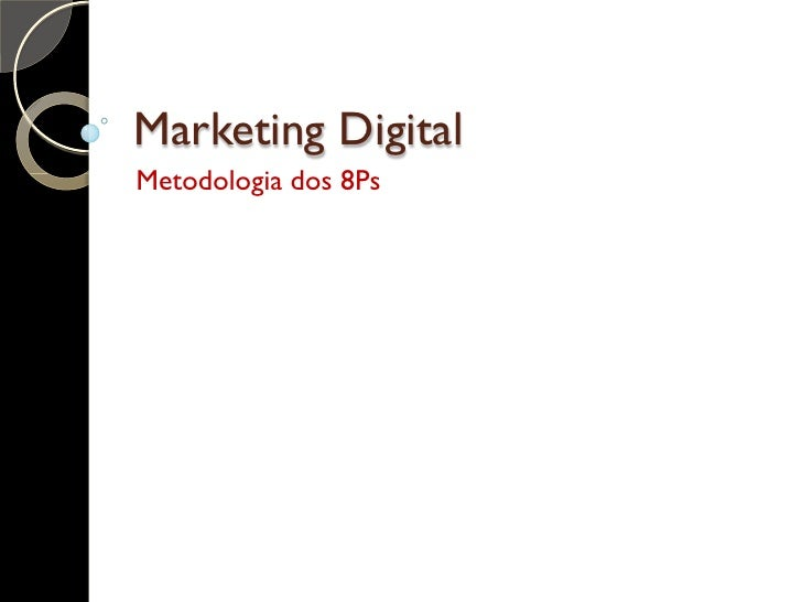 Marketing DigitalMetodologia dos 8Ps