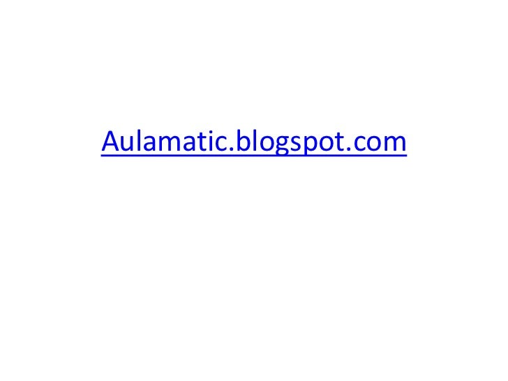 Aulamatic.blogspot.com<br />