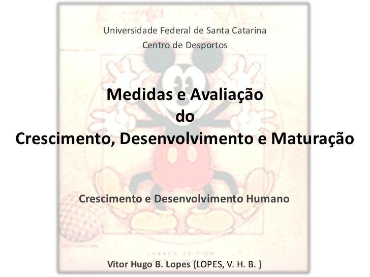 Universidade Federal de Santa Catarina                    Centro de Desportos           Medidas e Avaliação               ...