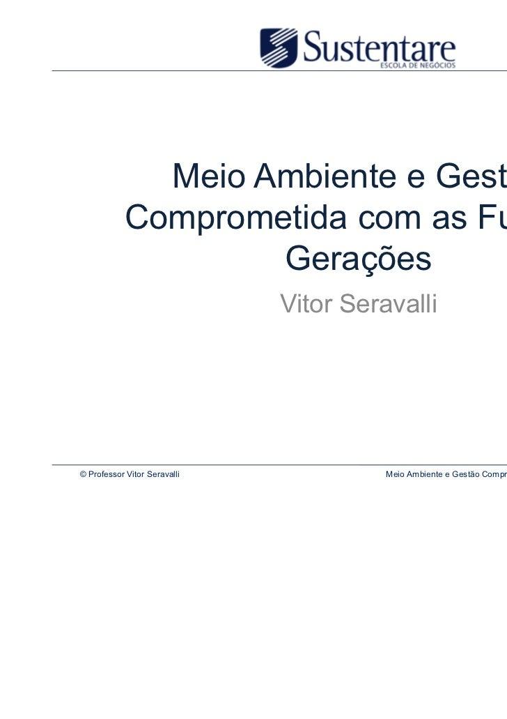 Meio Ambiente e Gestão            Comprometida com as Futuras                    Gerações                              Vit...