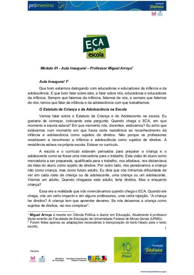 Módulo 01 - Aula Inaugural – Professor Miguel Arroyo1       Aula Inaugural 12       Que bom estarmos dialogando com educad...