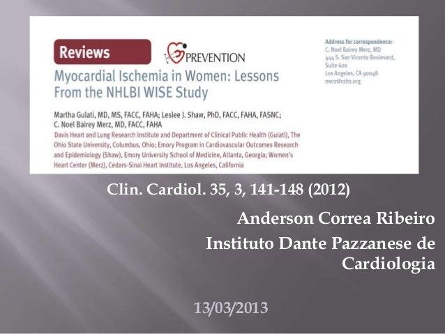 Anderson Correa RibeiroInstituto Dante Pazzanese deCardiologia13/03/2013Clin. Cardiol. 35, 3, 141-148 (2012)