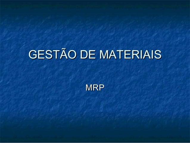 GESTÃO DE MATERIAIS MRP
