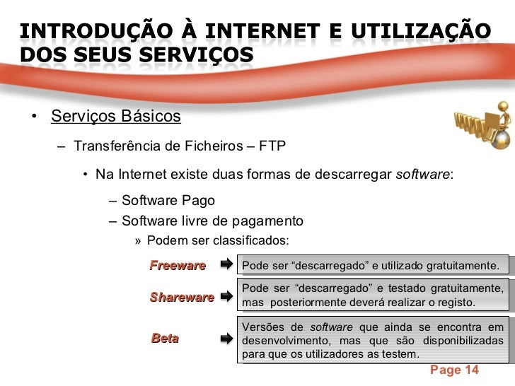 <ul><li>Serviços Básicos </li></ul><ul><ul><li>Transferência de Ficheiros – FTP </li></ul></ul><ul><ul><ul><li>Na Internet...