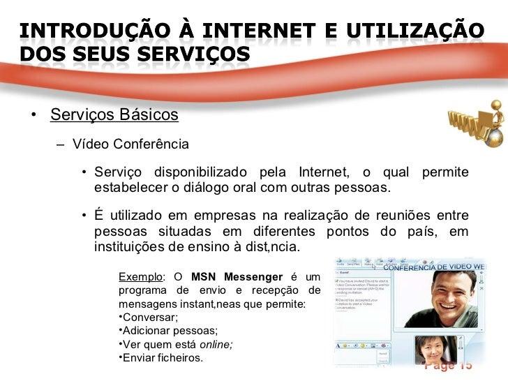 <ul><li>Serviços Básicos </li></ul><ul><ul><li>Vídeo Conferência </li></ul></ul><ul><ul><ul><li>Serviço disponibilizado pe...