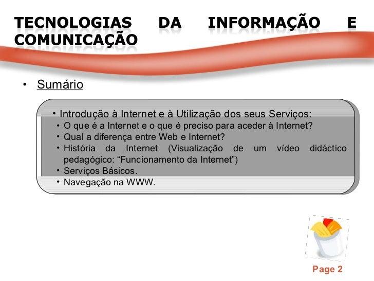 <ul><li>Sumário </li></ul><ul><ul><li>Introdução à Internet e à Utilização dos seus Serviços: </li></ul></ul><ul><ul><ul><...