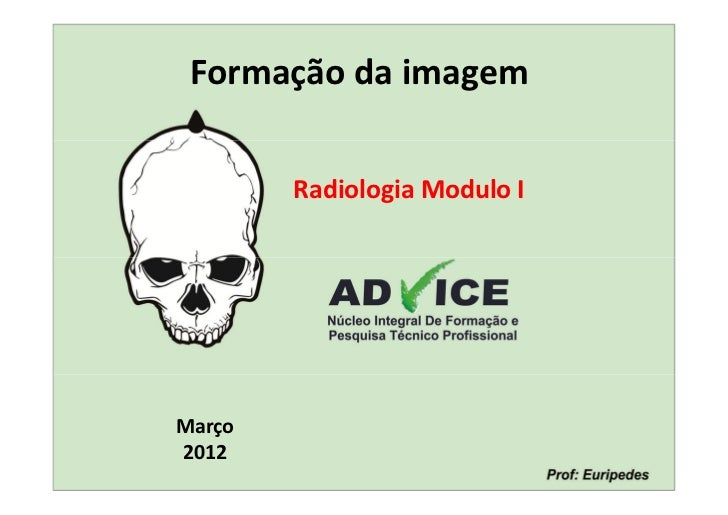 Formação da imagem        Radiologia Modulo IMarço2012