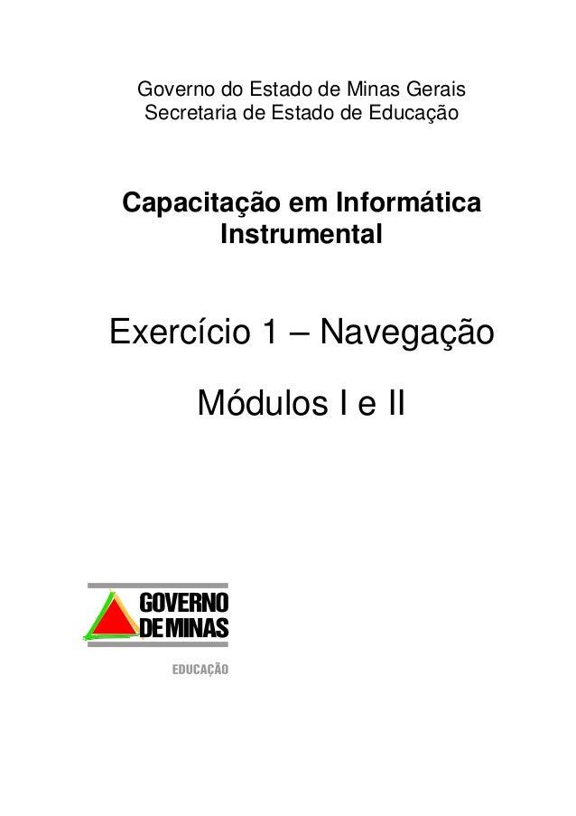 Governo do Estado de Minas Gerais Secretaria de Estado de Educação Capacitação em Informática Instrumental Exercício 1 – N...