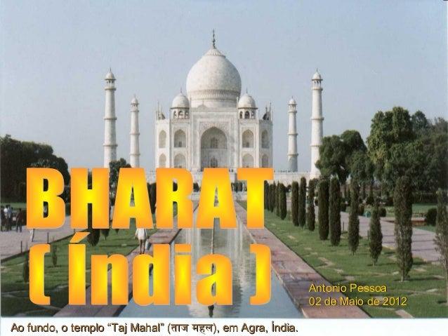 "Ao fundo, o templo ""Taj Mahal"" (Ao fundo, o templo ""Taj Mahal"" (ताज महलताज महल), em Agra, Índia.), em Agra, Índia. Antonio..."