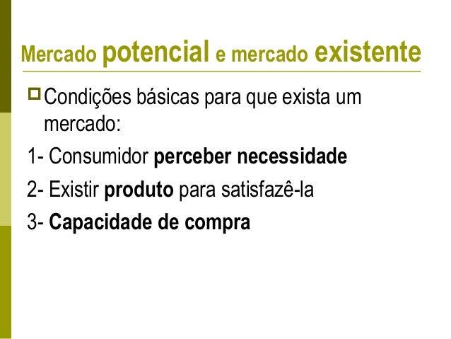 Definições estratégicas (amplas)  Deve incluir produtos que atendem à mesma necessidade específica do consumidor, ou seja...