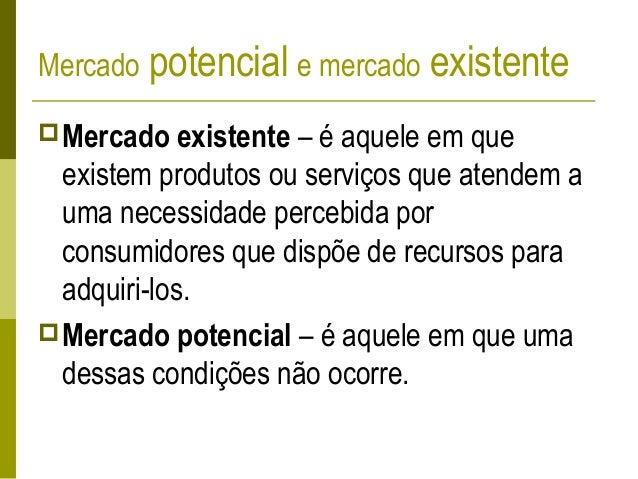 Definições estratégicas (amplas) Deve incluir não somente os produtos similares aos que a empresa vende, como também aque...