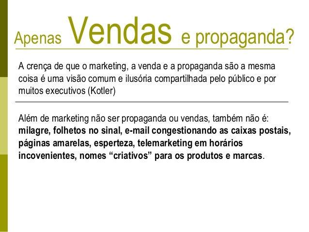 Apenas Vendas e propaganda? A crença de que o marketing, a venda e a propaganda são a mesma coisa é uma visão comum e ilus...