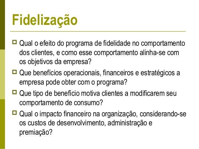  Programas de Fidelidade influenciam o desempenho de uma empresa. Esses programas motivam consumidores a consolidarem sua...