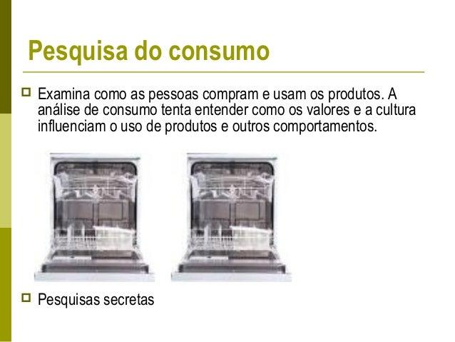 • Há sempre uma noção de abundância para suprir carências: econômicas, afetivas, sexuais ou de segurança. • O consumidor c...