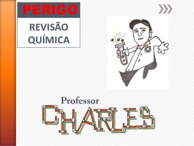 PERIGO REVISÃO QUÍMICA