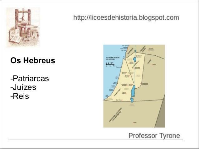 Os Hebreus-Patriarcas-Juízes-Reis