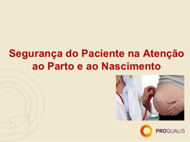 Segurança do Paciente na Atenção ao Parto e ao Nascimento