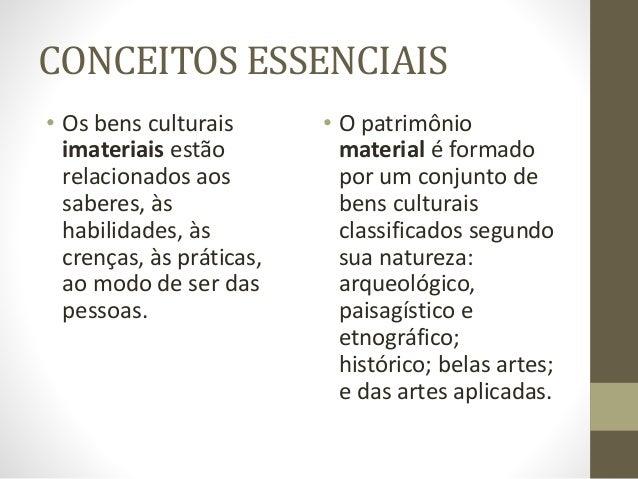 PATRIMÔNIO IMATERIAL • Conhecimentos enraizados no cotidiano das comunidades; manifestações literárias, musicais, plástica...