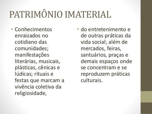 PATRIMÔNIO IMATERIAL • Na lista de bens imateriais brasileiros estão a festa do Círio de Nossa Senhora de Nazaré, a Feira ...