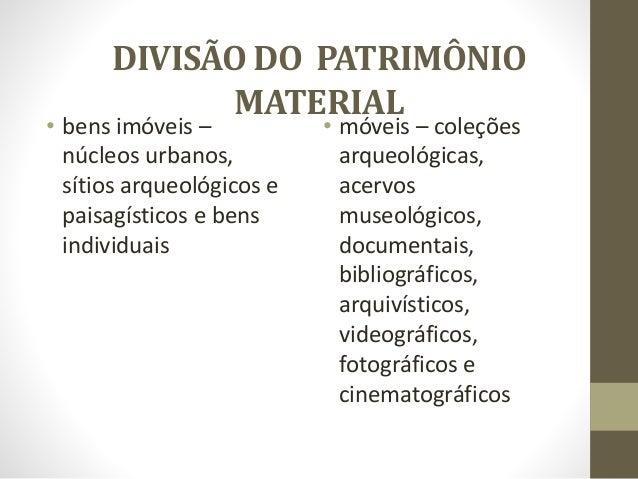 PATRIMÔNIO MATERIAL O (Iphan) registra a existência de 2 000 sítios arqueológicos com pinturas e inscrições pré- histórica...