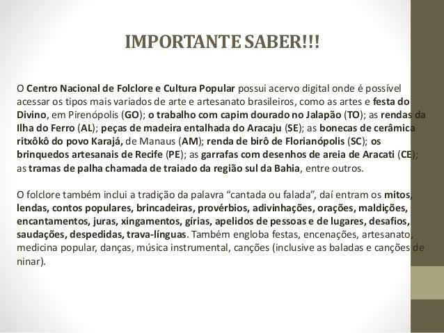COMPLEMENTANDO!!! Entre os personagens mais conhecidos das histórias populares do Brasil estão o Boitatá, o Boto Rosa, Cur...