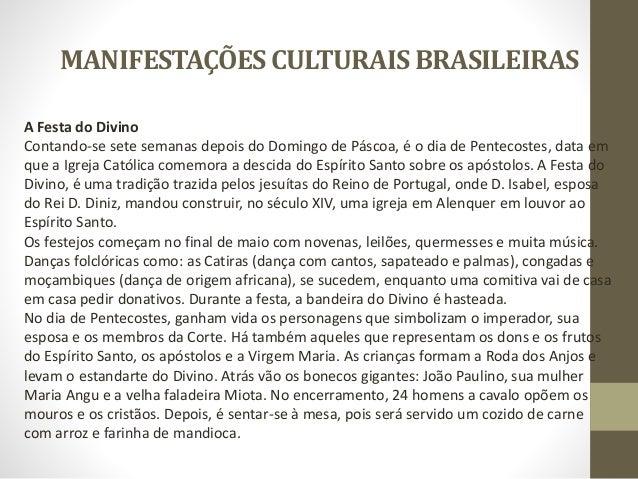 MANIFESTAÇÕESCULTURAISBRASILEIRAS Bumba-meu-boi O Bumba-meu-boi, é uma das principais manifestações culturais brasileiras....