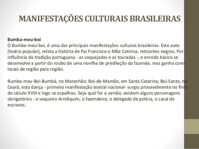 MANIFESTAÇÕESCULTURAISBRASILEIRAS A Congada Esta manifestação cultural tem origem no catolicismo e nas sangrentas história...