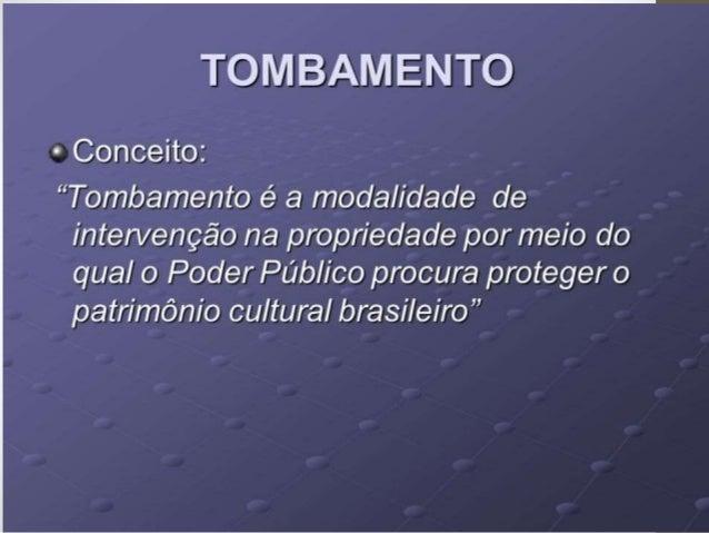 A palavra tombamento tem origem portuguesa e significa fazer um registro do patrimônio de alguém em livros específicos num...