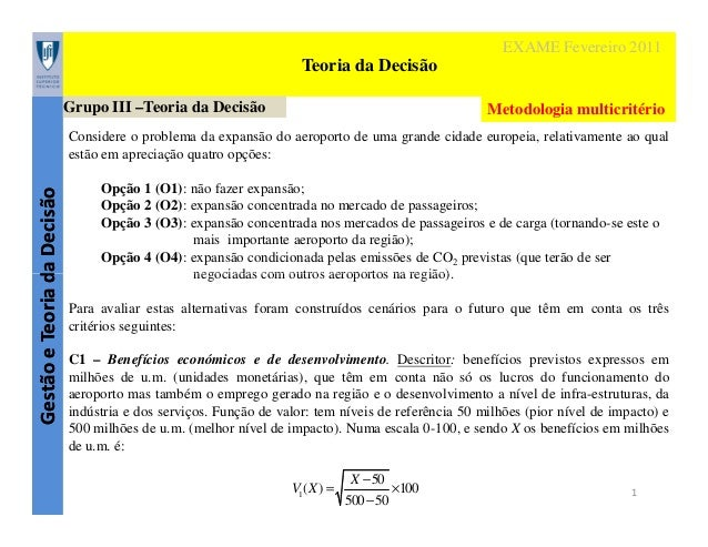 EXAME Fevereiro 2011  Teoria da Decisão Grupo III –Teoria da Decisão  Metodologia multicritério  Gestão e Teoria da Decisã...