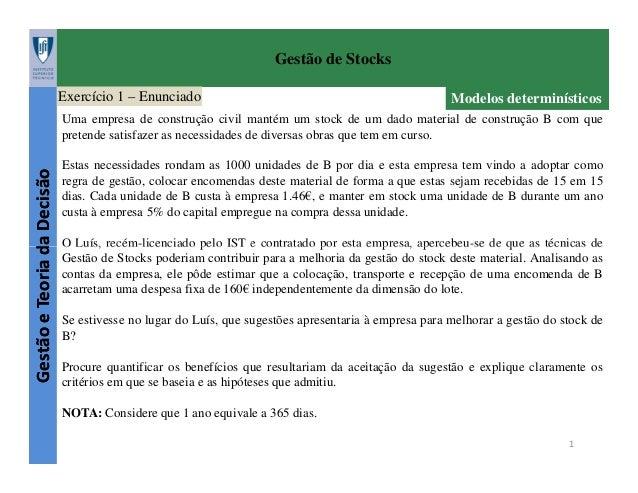 Gestão de Stocks Exercício 1 – Enunciado  Modelos determinísticos  Gestão e Teoria da Decisão  Uma empresa de construção c...