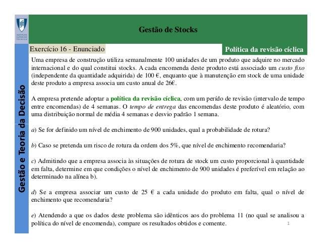 Gestão de Stocks  Gestão e Teoria da Decisão  Exercício 16 - Enunciado  Política da revisão cíclica  Uma empresa de constr...