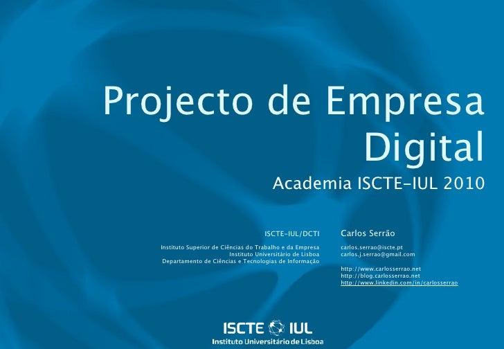 Projecto de Empresa              Digital                                            Academia ISCTE-IUL 2010               ...
