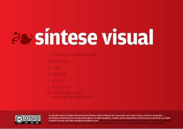 4 síntese visual     |   teoria da comunicação     |   semiótica     |   ícone     |   símbolo     |   índice     |   exer...