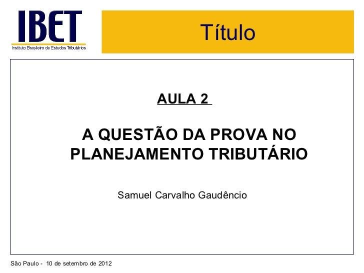 Título                                            AULA 2                    A QUESTÃO DA PROVA NO                   PLANEJ...