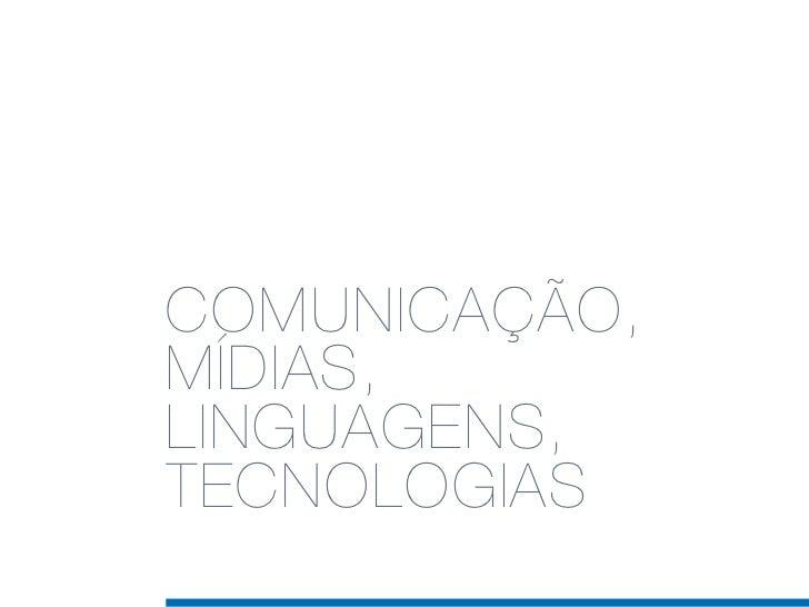COMUNICAÇÃO,MÍDIAS,LINGUAGENS,TECNOLOGIAS