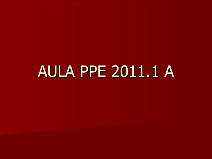 AULA PPE 2011.1 A