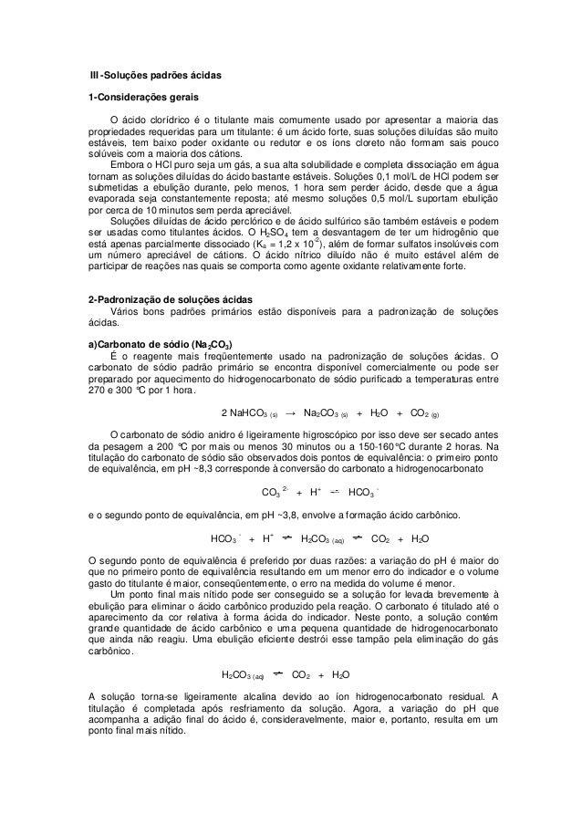 III -Soluções padrões ácidas 1-Considerações gerais O ácido clorídrico é o titulante mais comumente usado por apresentar a...