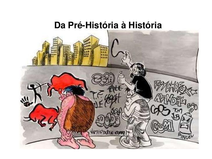 Da Pré-História à História