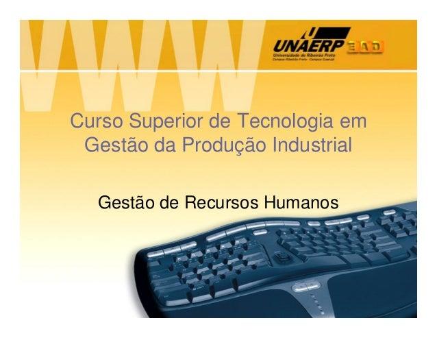 Curso Superior de Tecnologia em Gestão da Produção Industrial Gestão de Recursos Humanos