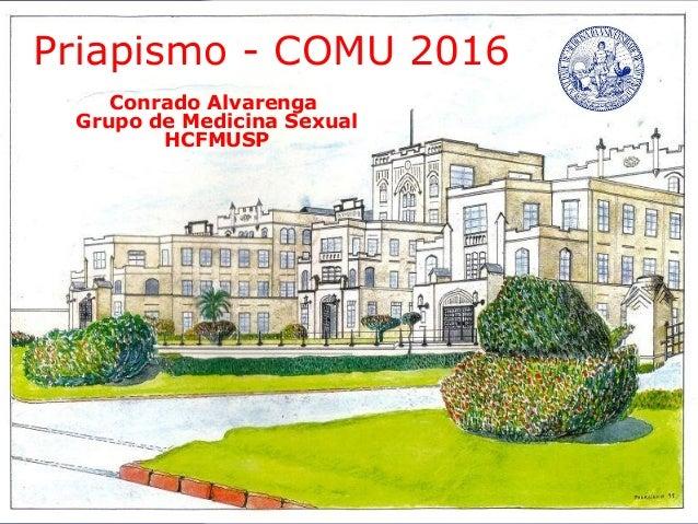 Conrado Alvarenga Grupo de Medicina Sexual HCFMUSP Priapismo - COMU 2016