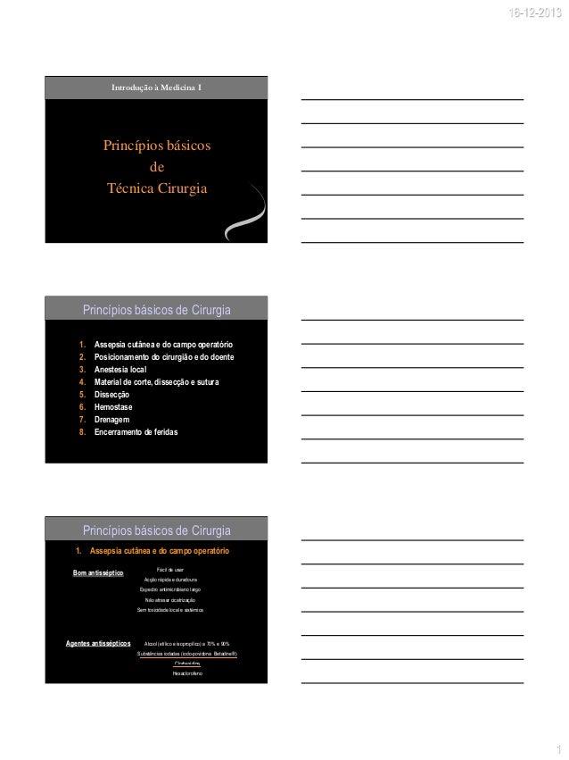 16-12-2013  Introdução à Medicina I  Princípios básicos de Técnica Cirurgia  Princípios básicos de Cirurgia 1. 2. 3. 4. 5....