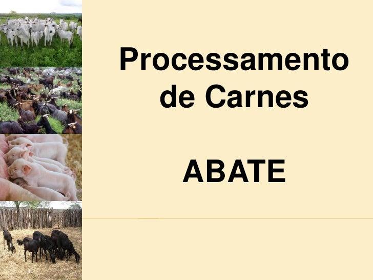 Processamento de Carnes<br />ABATE<br />