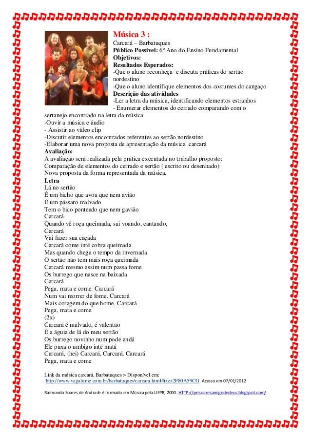 Música 3 :                            Carcará – Barbatuques                            Público Possível: 6º Ano do Ensino ...