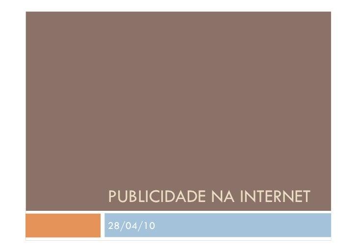 PUBLICIDADE NA INTERNET 28/04/10