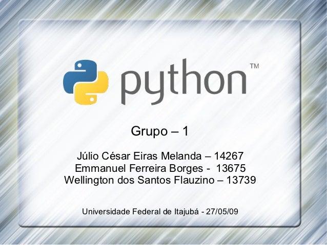 Grupo – 1 Júlio César Eiras Melanda – 14267 Emmanuel Ferreira Borges - 13675Wellington dos Santos Flauzino – 13739   Unive...