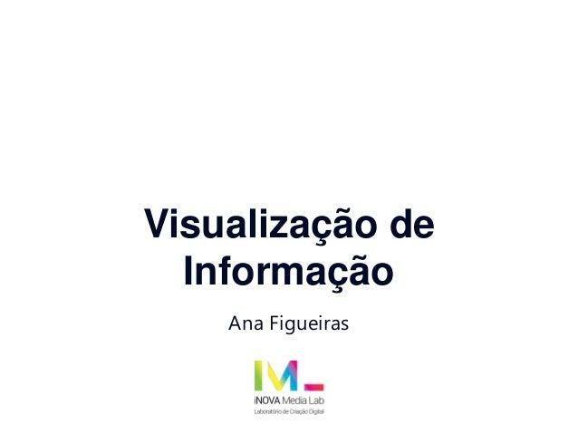 Visualização de Informação Ana Figueiras
