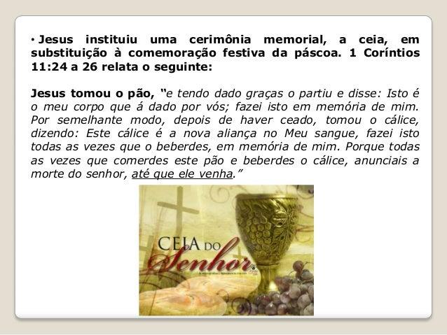 • O ato de partir o pão, indicava os sofrimentos pelos quais Cristo havia de passar em nosso favor;  • O pão e o vinho não...