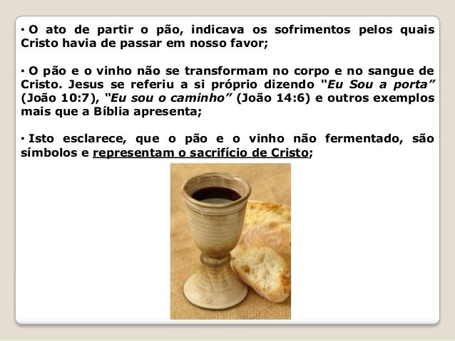 • Portanto, a cerimônia da Santa-Ceia, que Jesus instituiu, que veio a substituir a cerimônia da Páscoa, traz muitos signi...